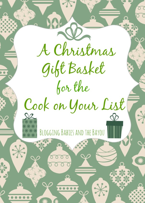 A Christmas Gift Basket for the Cook on Your List