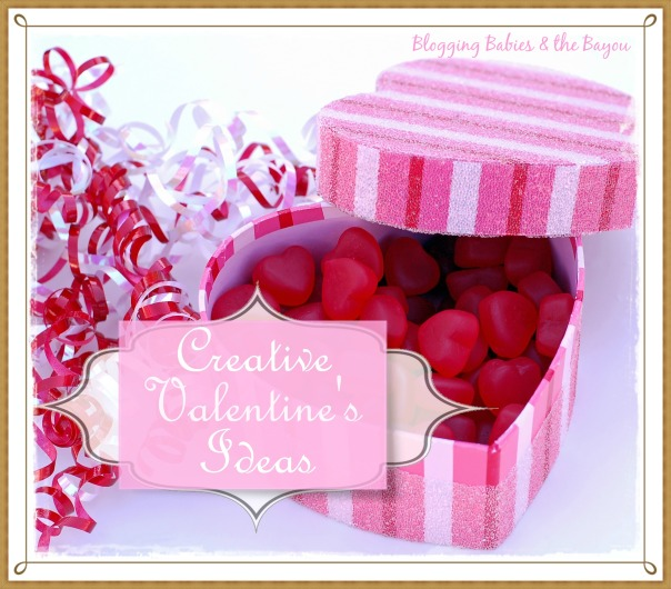 Creative Valentines Ideas